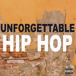 Unforgettable Hip Hop 2017 Various Artists
