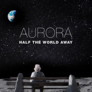 Half The World Away 2015 Aurora