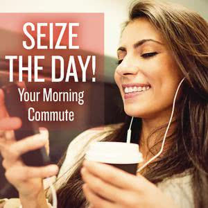 Seize the Day! Your Morning Commute 2016 Various