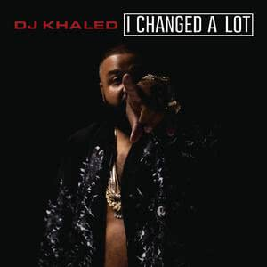 I Changed A Lot (Deluxe) 2015 DJ Khaled