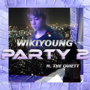 party2 (feat. The Quiett) 2017 wikiyoung
