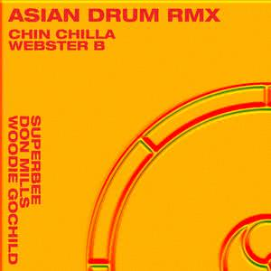 Asian Drum Remix 2018 WEBSTER B; CHIN CHILLA