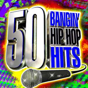 50 Top Bangin' Hip Hop Hits 2011 Hip Hop Masters