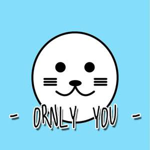 ORNLY YOU