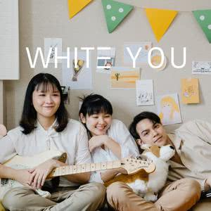 WHITE YOU