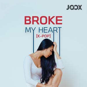 Broke My Heart [K-POP]