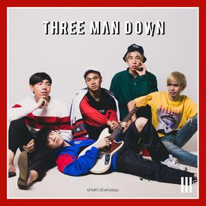 ลิสต์เพลงใหม่ ผ่านตา (Everyday) - Three Man Down