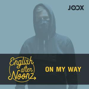 English Afternoonz: On My Way - Alan Walker