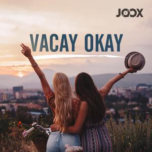 ฟังเพลงต่อเนื่อง Vacay Okay