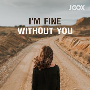 ฟังเพลงต่อเนื่อง I'm Fine, Without You