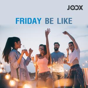ฟังเพลงต่อเนื่อง Friday be like...