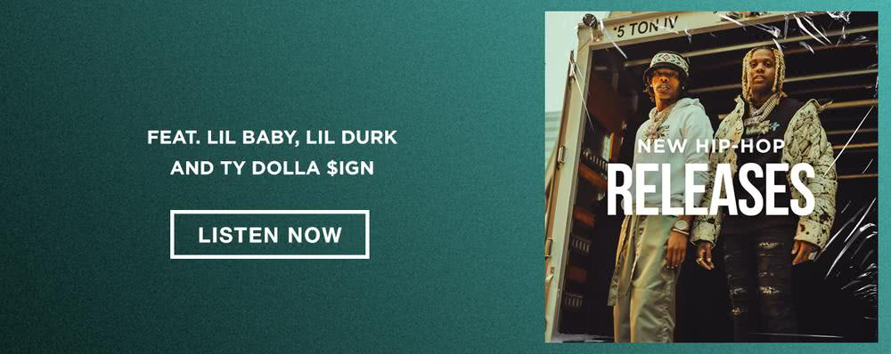 New Hip Hop Releases - Lil Baby x Lil Durk