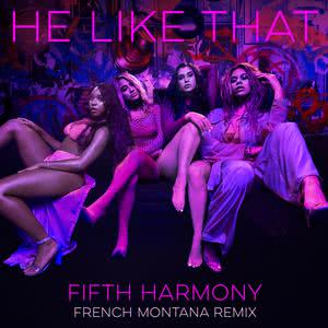 Album He Like That (French Montana Remix) from Fifth Harmony