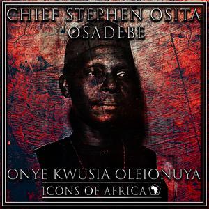Album Onye Kwusia Oleionuya from Chief Stephen Osita Osadebe