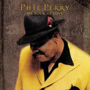 Album My Book Of Love from Phil Perry