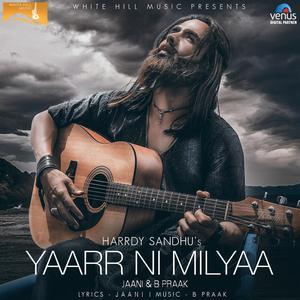 Listen to Yaarr Ni Milyaa song with lyrics from Harrdy Sandhu