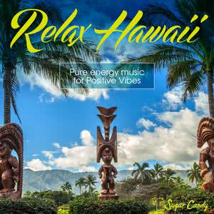 Album Relax Hawaii Pure Energy Music for Positive Vibes from RELAX WORLD