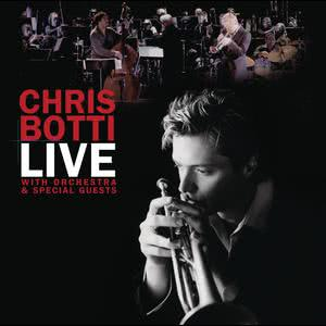 Album Live With Orchestra And Special Guests from Chris Botti