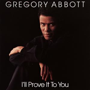Album I'll Prove It to You from Gregory Abbott