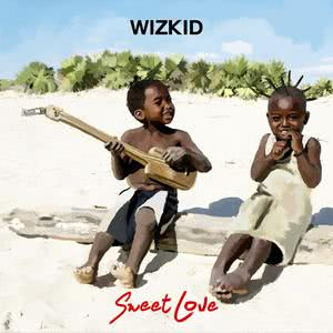 Listen to Sweet Love song with lyrics from WizKid