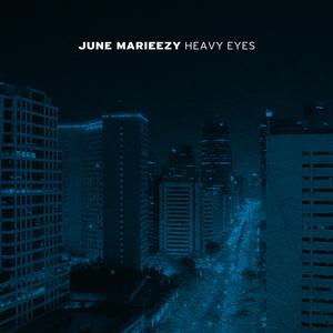 Album Heavy Eyes from June Marieezy
