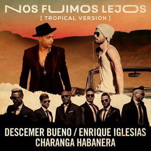Album Nos Fuimos Lejos (Tropical Version) from David Calzado y Su Charanga Habanera