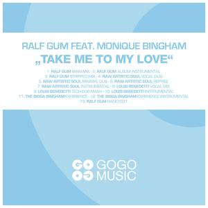Listen to Take Me to My Love (The Bigga Bingham Experience) song with lyrics from Ralf GUM