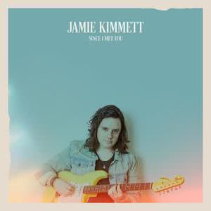 Listen to Since I Met You song with lyrics from Jamie Kimmett