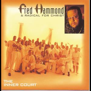 Album The Inner Court from Fred Hammond & Radical For Christ