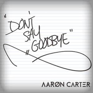 Album Don't Say Goodbye from Aaron Carter