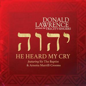 Album He Heard My Cry from Sir The Baptist