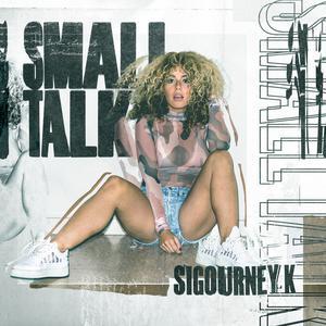 Album Small Talk from Sigourney K