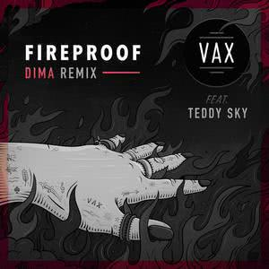 Listen to Fireproof (DIMA Remix) song with lyrics from Vax