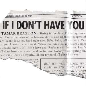 Album If I Don't Have You from Tamar Braxton