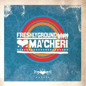 Album Ma'cheri from Freshly Ground