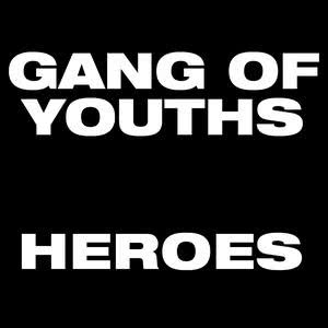 Album Heroes from Gang of Youths