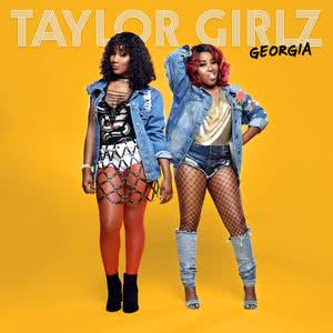 Listen to Georgia song with lyrics from Taylor Girlz