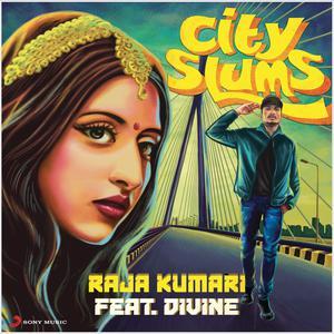 Listen to City Slums song with lyrics from Raja Kumari