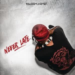 Album Never Late from Raheem Kemet