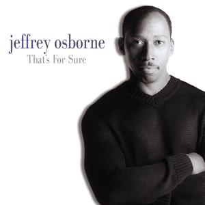 Album That's For Sure from Jeffrey Osborne