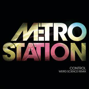 Album Control (Weird Science Remix) from Metro Station