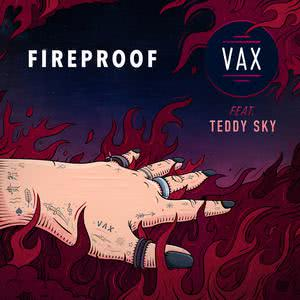 Listen to Fireproof song with lyrics from Vax