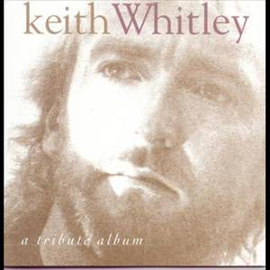 Album A Tribute Album from Keith Whitley