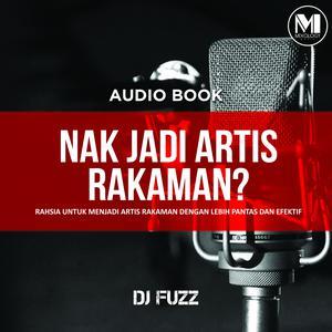 Album Nak Jadi Artis Rakaman? (Audio Book) from DJ Fuzz