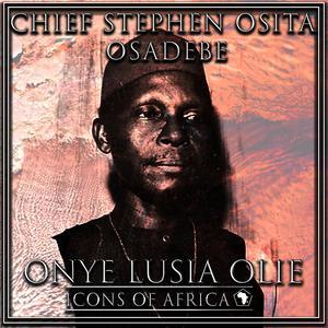 Album Onye Lusia Olie from Chief Stephen Osita Osadebe
