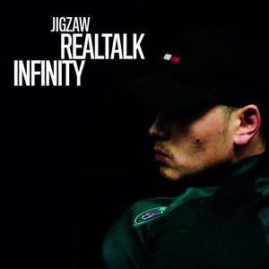Listen to Realtalk Infinity song with lyrics from Jigzaw
