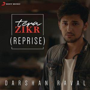 Album Tera Zikr (Reprise) from Darshan Raval