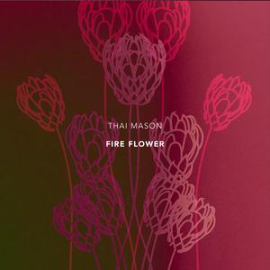 Album Fire Flower from Thai Mason