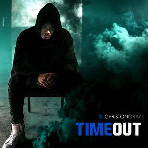 Album Time Out from Christon Gray