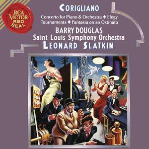 Album Corigliano: Tournaments & Fantasia on an Ostinato & Elegy & Concerto for Piano and Orchestra from Leonard Slatkin